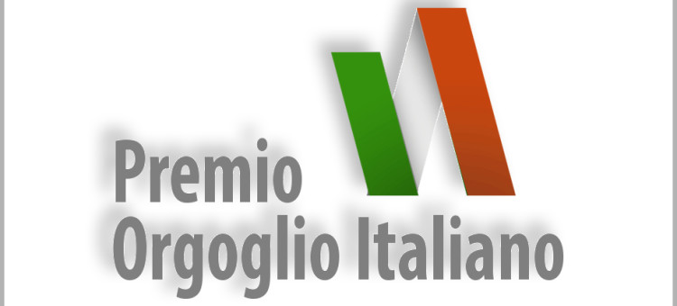 Premio Orgoglio Italiano – eccellenze italiane nel mondo